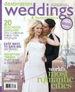 Click image to see the article as it appears in Destination Weddings &amp; Honeymoons .